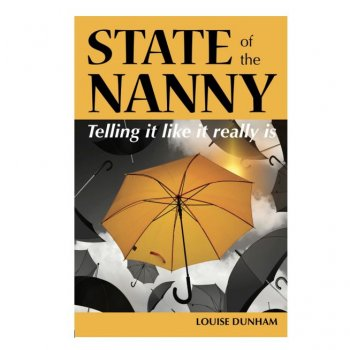 State of the Nanny by Louise Dunham